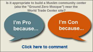 Share your thoughts on WTC muslim center and read, vote on, and reply to existing comments. Join the debate.